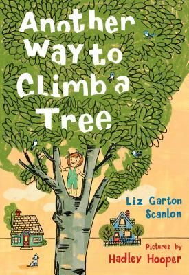 Another Way to Climb a Tree by Liz Garton Scanlon
