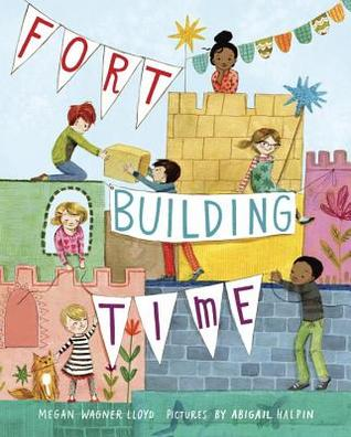 Fort-Building Time by Megan Wagner Lloyd