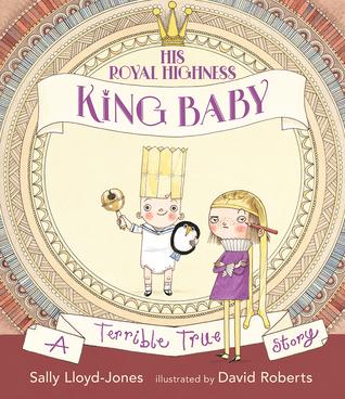 His Royal Highness, King Baby by Sally Lloyd-Jones