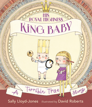 His Royal Highness, King Baby by Sally Lloyd-Jones