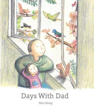 Days with Dad by Nari Hong