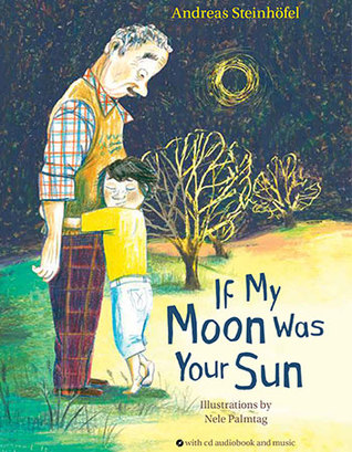If My Moon Was Your Sun by Andreas Steinhofel