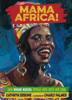 Mama Africa by Kathryn Erskine