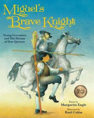 Miguels Brave Knight by Margarita Engle