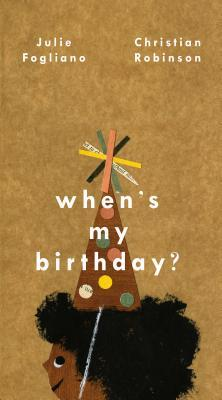 When_s My Birthday by Julie Fogliano