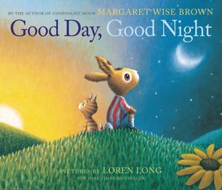 Good Day, Good Night by Margaret Wise Brown