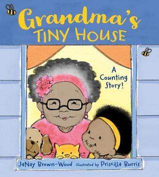 Grandma_s Tiny House A Counting Story by JaNay Brown-Wood