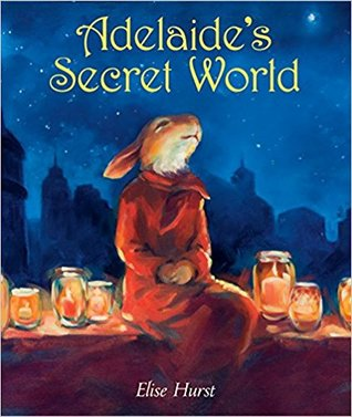 Adelaide_s Secret World by Elise Hurst