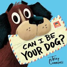Can I Be Your Dog By Troy Cummings