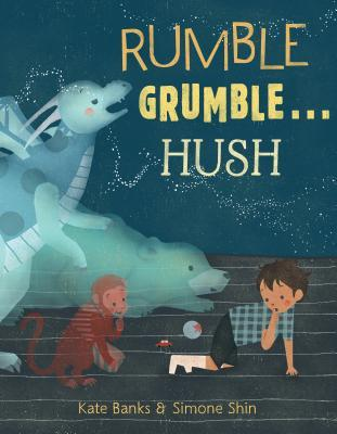 Rumble Grumble...Hush by Kate Banks