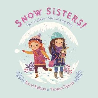 Snow Sisters by Kerri Kokias