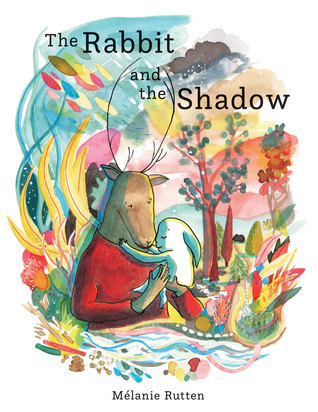 The Rabbit and the Shadow by Melanie Rutten