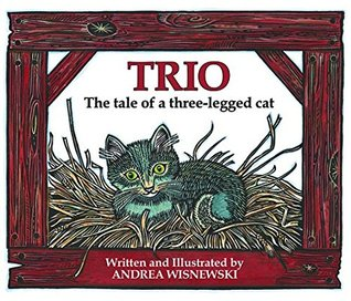 Trio The Tale of a Three-Legged Cat by Andrea Wisnewski