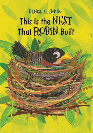 This Is the Nest That Robin Built by Denise Fleming