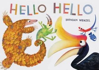 Hello Hello by Brendan Wenzel