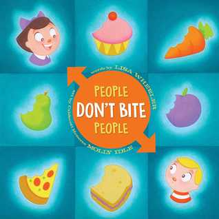 People Don_t Bite People by Lisa Wheeler