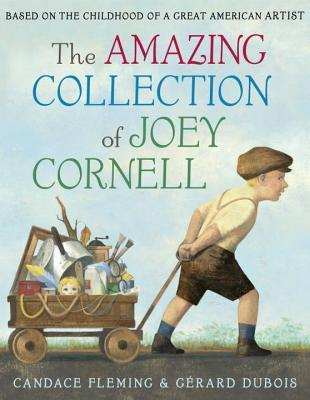 The Amazing Collection of Joey Cornell by Candace Fleming