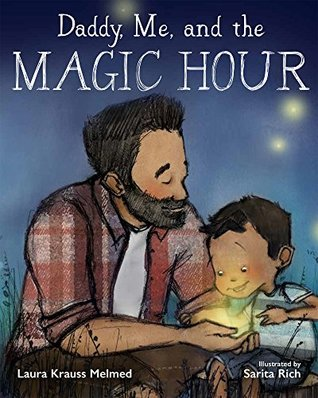 Daddy, Me and the Magic Hour by Laura Krauss Melmed