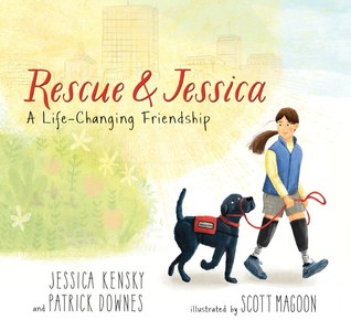 Rescue & Jessica A Life-Changing Friendship by Jessica Kensky