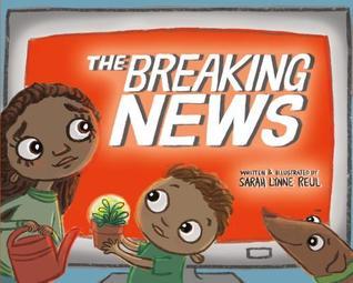 The Breaking News by Sarah Lynne Reul