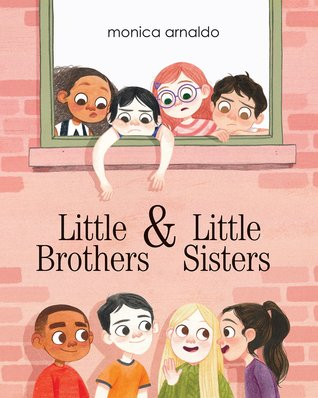 Little Brothers & Little Sisters by Monica Arnaldo