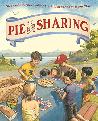 Pie Is for Sharing by Stephanie Parsley Ledyard