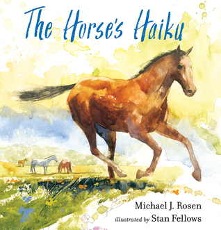 The Horse_s Haiku by Michael J. Rosen