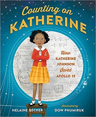Counting on Katherine How Katherine Johnson Saved Apollo 13 by Helaine Becker