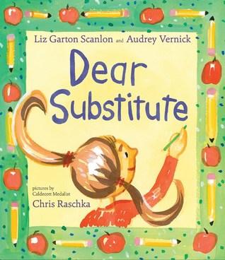 Dear Substitute by Liz Garton Scanlon