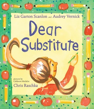 Dear Substitute by Liz Garton Scanlon