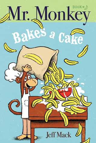 Mr. Monkey Bakes a Cake by Jeff Mack
