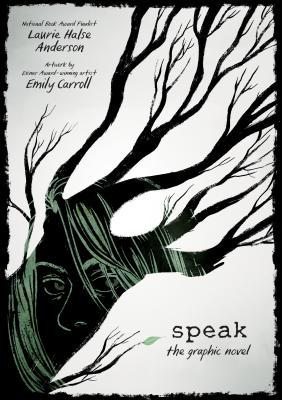 Speak The Graphic Novel by Laurie Halse Anderson