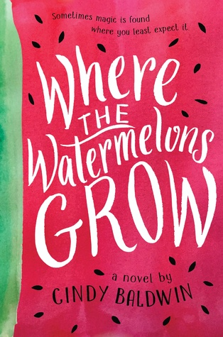 Where the Watermelons Grow by Cindy Baldwin
