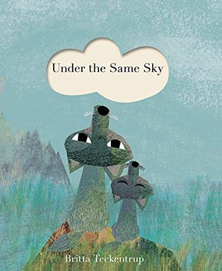 Under the Same Sky by Britta Teckentrup