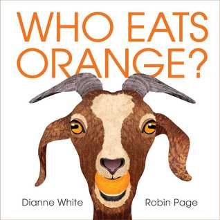 Who Eats Orange by Dianne White