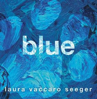 Blue by Laura Vaccaro Seeger