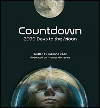 Countdown 2979 Days to the Moon by Suzanne Slade