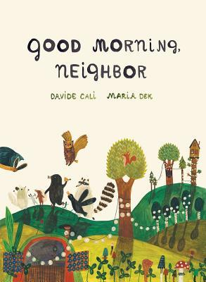Good Morning, Neighbor by Davide Cali