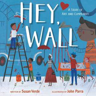 Hey, Wall by Susan Verde