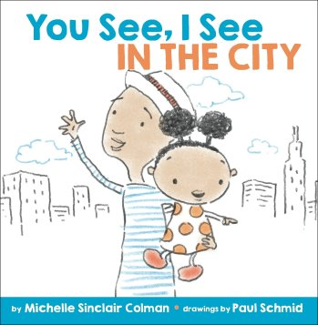 You See, I See in the City by Michelle Sinclair Colman