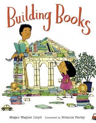 Building Books by Megan Wagner Lloyd