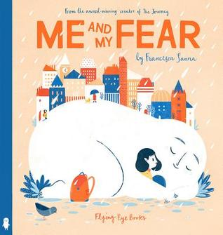 Me and My Fear by Francesca Sanna