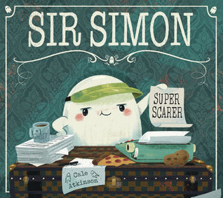 Sir Simon Super Scarer by Cale Atkinson