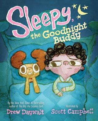 Sleepy the Goodnight Buddy by Drew Daywalt