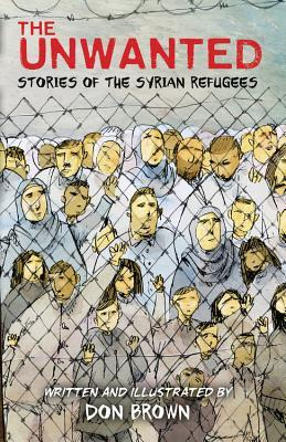 The Unwanted Stories of the Syrian Refugees by Don Brown