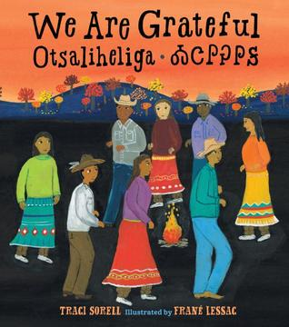 We Are Grateful Otsaliheliga by Traci Sorell