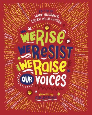 We Rise, We Resist, We Raise Our Voices edited by Wade Hudson