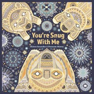 You're Snug with Me by Chitra Soundar and Poonam Mistry