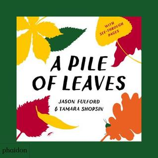 A Pile of Leaves by Jason Fulford and Tamara Shopsin