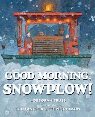 Good Morning Snowplow by Deborah Bruss